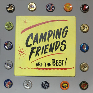 "CAMPING FRIENDS ARE THE BEST - 12""x12"" SIGN"