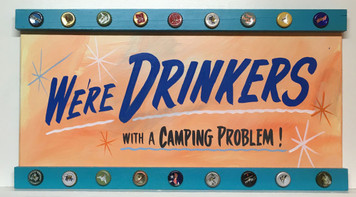 Handpainted SIGN - DRINKERS with a CAMPING PROBLEM