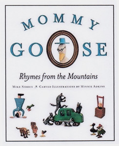 "MINNIE ADKINS BOOK  & CD - ""MOMMY GOOSE"" Rhymes from the Mountains"