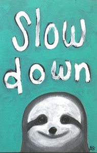 """SLOW DOWN"" -  Acrylic Painting by Beth Gumnick"