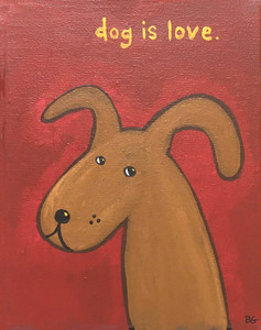 """DOG IS LOVE"" - Stretched Canvas Painting by Beth Gumnick"