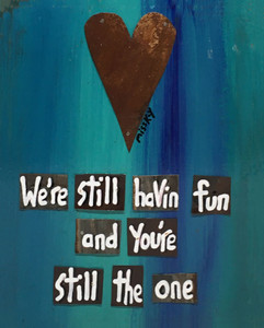 WE'RE STILL HAVING FUN - YOU'RE STILL THE ONE  - BY MISS KAY