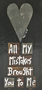 ALL MY MISTAKES BROUGHT YOU TO ME By Miss Kay