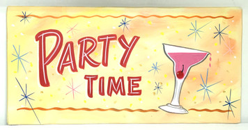 PARTY TIME SIGN by George the Old Time Sign Painter