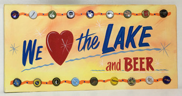 """WE LOVE THE LAKE - and BEER"" PARTY SIGN by George"