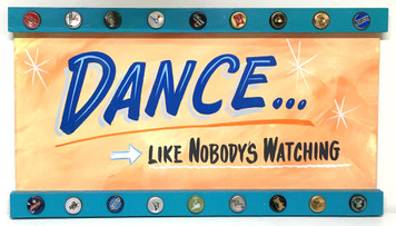 DANCE LIKE NOBODY'S WATCHING - PARTY SIGN by George