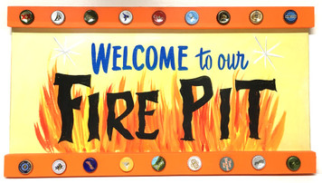 """WELCOME TO OUR FIRE PIT""- Party sign by George"