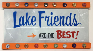 LAKE FRIENDS are the BEST - PARTY SIGN by George