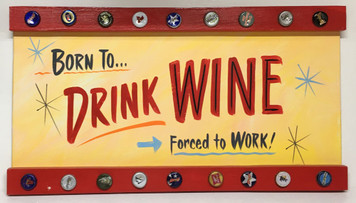 BORN TO DRINK WINE - FORCED TO WORK by George