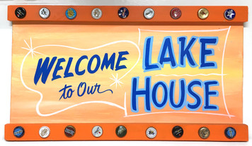 WELCOME TO THE LAKE HOUSE - PARTY SIGN -- by George