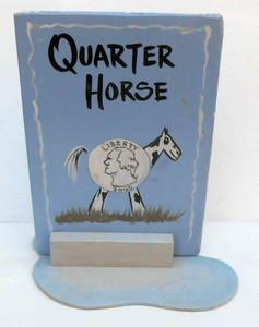 Funny Quarter Horse 2-bit nag Stand-up sign by George Borum