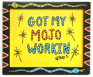 GOT MY MOJO WORKIN - FRAMED - by Willard J