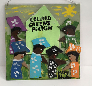 COLLARD GREENS PICKIN by Missionary Mary Proctor - Was $125