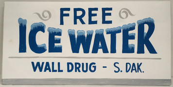 FREE ICE WATER - WALL DRUG - Sign