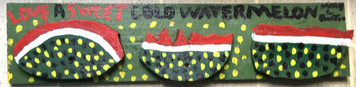 LOVE A SWEET COLD WATERMELON - C- By Mary Proctor