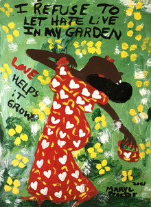 NO HATE IN MY GARDEN -C- by Mary Proctor
