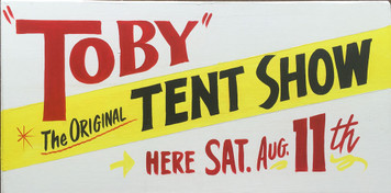 TOBY TENT SHOW  SIGN - Old Time Memories