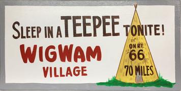 "WIGWAM - TEEPEE MOTEL - RT 66 - ROADSIGN - 12"" x 24"""