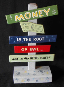 Money is the Root of All Evil Signpost by George Borum