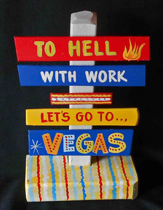 Hell With Work Let's Go To Vegas by George Borum - Was $35-Now $15