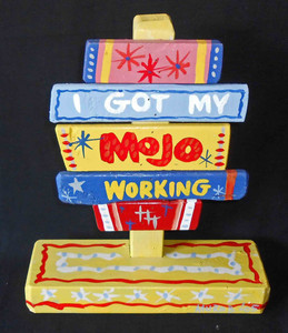Got My Mojo Working Signpost by George Borum