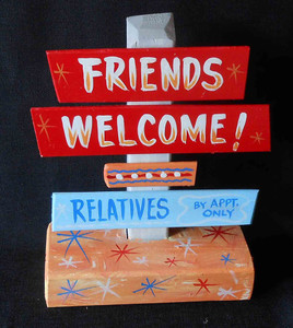 Friends Welcome - Relatives by Appointment - Now Only $15