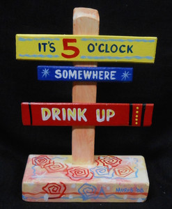 IT'S 5 O'CLOCK SOMEWHERE SIGNPOST - NOW $15