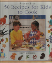 50 Recipes for Kids to Cook (Judy Williams)