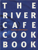 The River Cafe Cook Book (Rose Gray and Ruth Rogers)