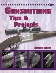 Gunsmithing Tips and Projects 2nd Edition (Revised and Updated)