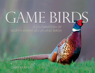 GAME BIRDS - A Celebration of North American Upland Birds
