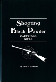 Shooting the Black Powder Cartridge Rifle