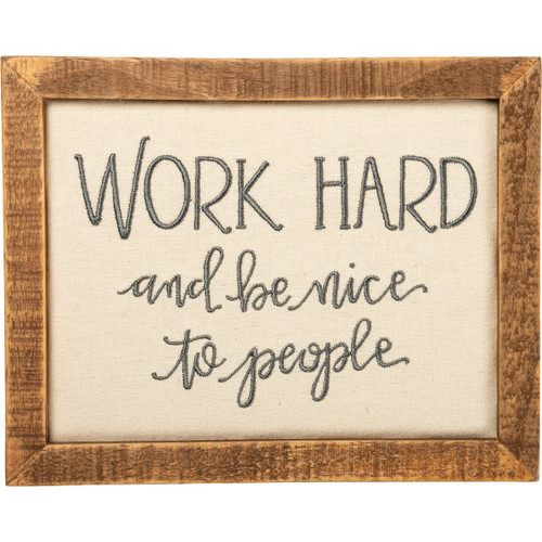 Work Hard And Be Nice To People Stitchery