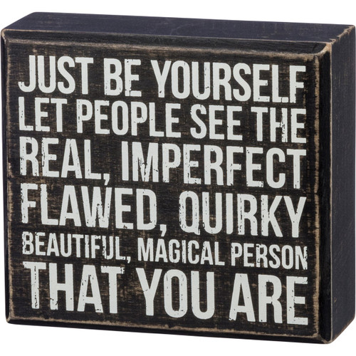 Just Be Yourself Let People See Box Sign