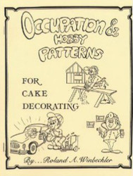 OCCUPATION & HOBBY PATTERNS FOR CAKE DECORATING BY ROLAND WINBECKLER