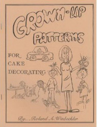 HUMEROUS GROWN-UP PATTERNS FOR CAKE DECORATING BY ROLAND WINBECKLER