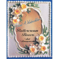 Buttercream Flowers & Arrangements AND Cone Figures For Cake Decorating Books