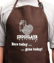APRON-CHOC. HERE TODAY GONE ..