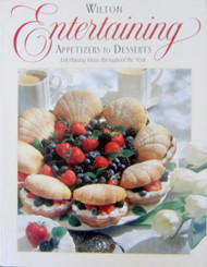 Wilton Entertaining Appetizers to Desserts--Discontinued