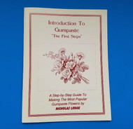 """Introduction to Gumpaste """"The First Steps"""" Book By Nicholas Lodge--Discontinued"""