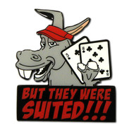 """But They Were Suited"" Funny Poker Card Cover Protector"