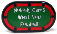 NOBODY CARES WHAT YOU FOLDED Poker Card Cover