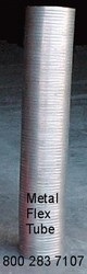 "Metal Flex Discharge Tube 4""  priced Per Foot"