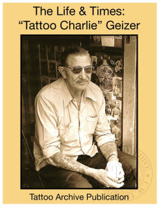 "The Life & Times: ""Tattoo Charlie""  Geizer"