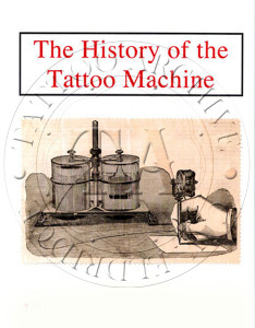 The first major review of the artists/inventors who developed the tattoo machine, from Edison to Nightingale and beyond. 36 pages  8 x 11