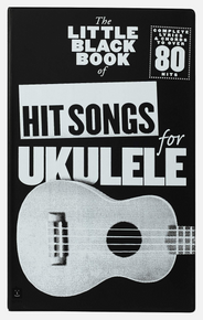 Little Black Book of Hit Songs For Ukulele