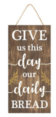 "12.5""H X 6""L OUR DAILY BREAD SIGN - BROWN/WHITE/MUSTARD"