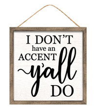 "10""SQ ACCENT/Y'ALL SIGN - WHITE/BLACK/BROWN"