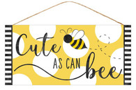 "12.5""L X 6""H ""CUTE AS CAN BEE"" SIGN - YELLOW/WHITE/BLACK"