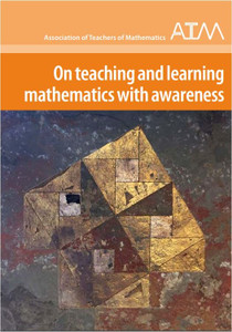 On Teaching and Learning Mathematics with Awareness